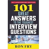 Download 101 Great Answers To The Toughest Interview Questions By Ron Fry Free