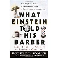 Download What Einstein Told His Barber by Robert Wolke Free