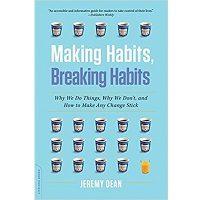 Making Habits, Breaking Habits by Jeremy Dean PDF Book Free Download