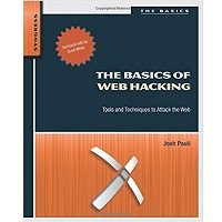 The Basics of Web Hacking by Josh Pauli PDF Book Free Download