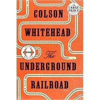 The Underground Railroad by Colson Whitehead PDF Free Download
