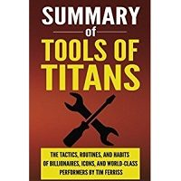Tools of Titans The Tactics, Routines, and Habits of Billionaires, Icons, and World-Class Performers by Timothy Ferriss PDF Free Download
