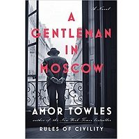 A Gentleman in Moscow by Amor Towles PDF Novel Free Download