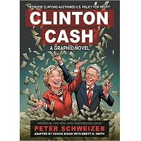 Clinton Cash: A Graphic Novel by Chuck Dixon, Brett R. Smith, Peter Schweizer