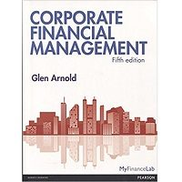 Corporate Financial Management 5th Edition by Ph.D. Arnold Glen