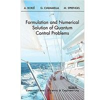 Formulation and Numerical Solution of Quantum Control Problems amazon PDF Book Free Download