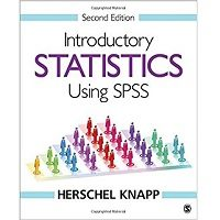 Introductory Statistics Using SPSS, 2nd Edition by Herschel Knapp