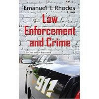 Law Enforcement & Crime (Law, Crime and Law Enforcement) by Emanuel T Rhodes PDF