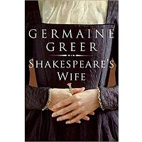 Shakespeare's Wife by Germaine Greer PDF Book Free Download