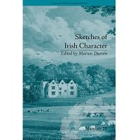 Sketches of Irish Character: by Mrs. S C Hall (Chawton House Library: Women's Novels) by Marion Durnin