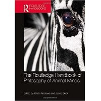 The Routledge Handbook of Philosophy of Animal Minds PDF Book Free Download