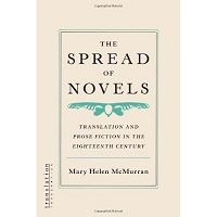 The Spread of Novels by Mary Helen McMurran