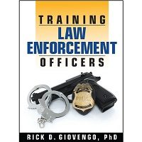 Training Law Enforcement Officers by Rick D. Giovengo