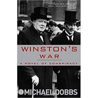 Winston's War: A Novel of Conspiracy by Michael Dobbs