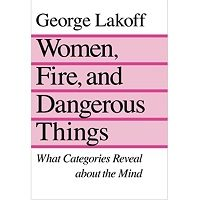 Women, Fire and Dangerous Things by George Lakoff PDF Book Free Download