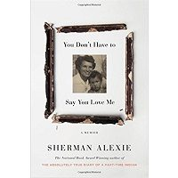 You Don't Have to Say You Love Me by Sherman Alexie PDF Book Free Download