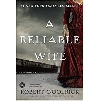 A Reliable Wife by Robert Goolrick PDF Novel Free Download
