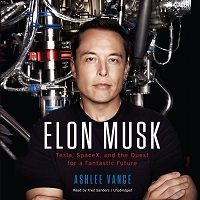 Elon Musk: Tesla, SpaceX, and the Quest for a Fantastic Future by Ashlee Vance Free Download