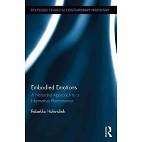 Embodied Emotions: A Naturalist Approach to a Normative Phenomenon by Rebekka Hufendiek Free Download