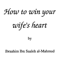 How to Win Your Wife's Heart by Ibraahim ibn Saaleh PDF Book Free Download
