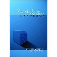 Microturbine Generator Handbook by Stephanie Hamilton PDF Free Download