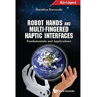 Robot Hands and Multi-Fingered Haptic Interfaces Fundamentals and Applications by Haruhisa Kawasaki PDF Free Download