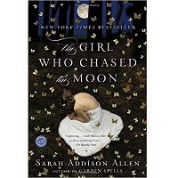 The Girl Who Chased the Moon: A Novel by Sarah Addison Allen Free Download