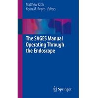 The SAGES Manual Operating Through the Endoscope 2016 Edition Free Download