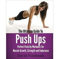 The Ultimate Guide To Pushups by David Nordmark PDF Free Download