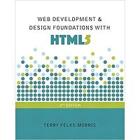 Web Development and Design Foundations with HTML5 by Terry Felke-Morris PDF Free Download