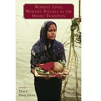 Women's Lives, Women's Rituals in the Hindu Tradition by Tracy Pintchman PDF Book Free Download