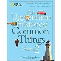 An Uncommon History of Common Things, Volume 2 by Henry Petroski PDF Book Free Download