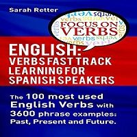 English Verbs Fast Track Learning for Spanish Speakers by Sarah Retter Free Download