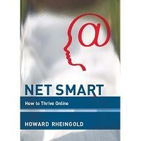 Net Smart: How to Thrive Online by Howard Rheingold PDF Free Download