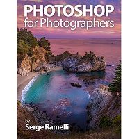Photoshop for Photographers: Complete Photoshop training for Photographers by Serge Ramelli PDF Free Download