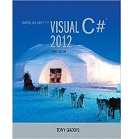 Starting out with Visual C# 2012 by Tony Gaddis PDF Book Free Download