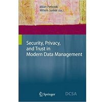 Download Security, Privacy, and Trust in Modern Data Management PDF Book Free