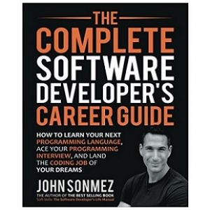 The Complete Software Developer's Career Guide by John Sonmez PDF Free Download