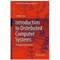 Introduction to Distributed Computer Systems by Ludwik Czaja PDF Download