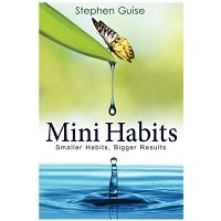 Mini Habits Smaller Habits, Bigger Results by Guise Stephen PDF Download