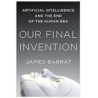 Our Final Invention by James Barrat PDF Download Free