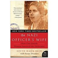 The Nazi Officer's Wife How One Jewish Woman Survived the Holocaust PDF Download