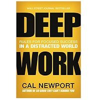 Download Deep Work Rules for Focused Success in a Distracted World by Cal Newport PDF Free