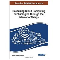 Examining Cloud Computing Technologies Through the Internet of Things by Pradeep Tomar PDF Free Download Free