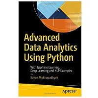 Advanced Data Analytics Using Python by Sayan Mukhopadhyay PDF Download Free