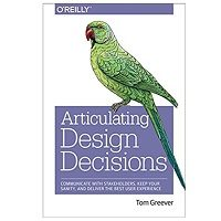 Download Articulating Design Decisions by Tom Greever PDF Free