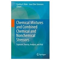 Download Chemical Mixtures and Combined Chemical and Nonchemical Stressors PDF