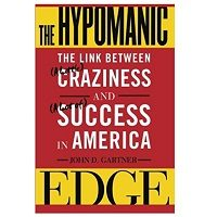 The Hypomanic Edge by John D. Gartner ePub Download