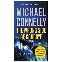 The Wrong Side of Goodbye by Michael Connelly PDF Novel Download Free