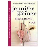 Then Came You Novel by Jennifer Weiner Novel Download